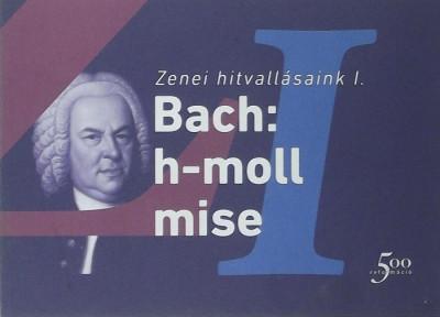 Farkas Zoltán  (Szerk.) - Bach: h-moll mise (BWV 232)