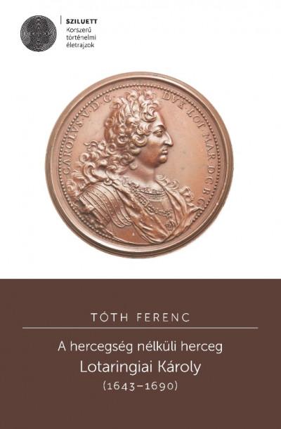 Tóth Ferenc - A hercegség nélküli herceg