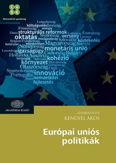 Kengyel Ákos  (Szerk.) - Európai Uniós politikák