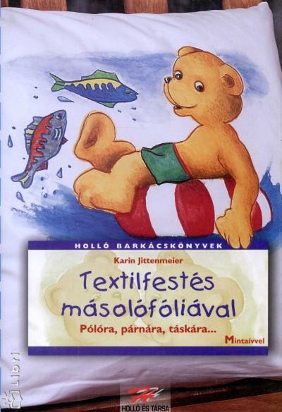 Karin Jittenmeier - Textilfestés másolófóliával