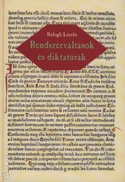 Balogh László - Rendszerváltások és diktatúrák