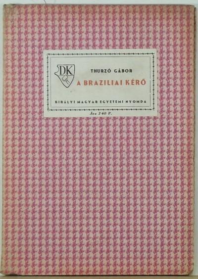 Thurzó Gábor - A brazíliai kérő