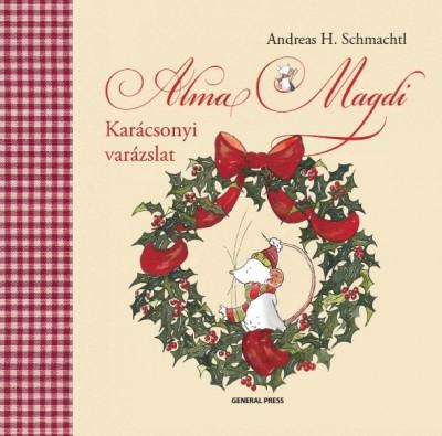 Andreas H. Schmachtl - Alma Magdi - Karácsonyi varázslat