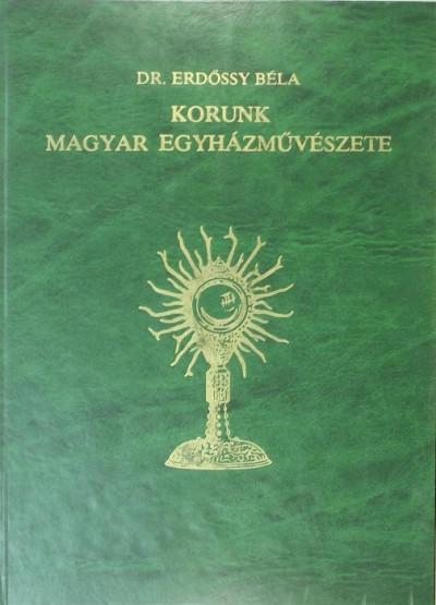 Dr. Erdőssy Béla - Korunk magyar egyházművészete