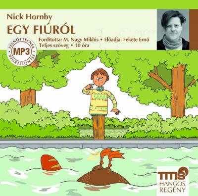 Nick Hornby - Fekete Ernő - Egy fiúról - Hangoskönyv MP3