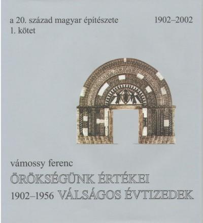 Vámossy Ferenc - A 20. század magyar építészete 1. kötet