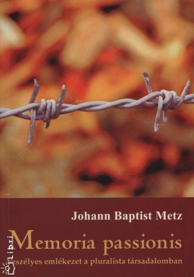 Johann Baptist Metz - Memoria passionis