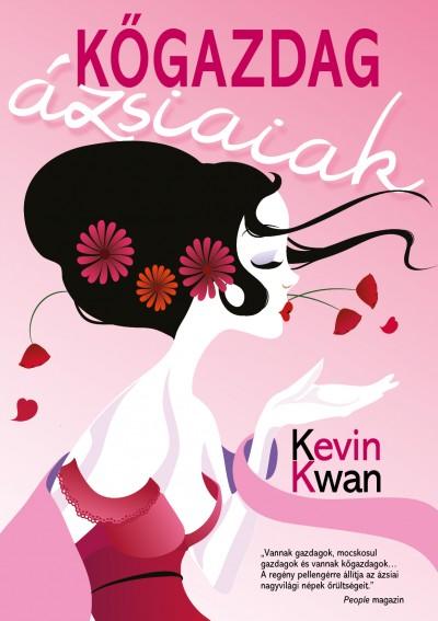 Kevin Kwan - Kőgazdag ázsiaiak