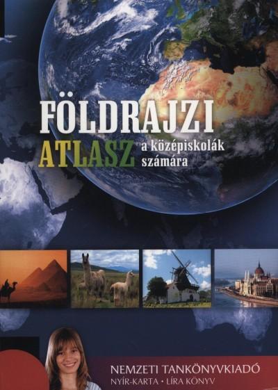 Nagy Miklós  (Szerk.) - Sasi Attila  (Szerk.) - Földrajzi atlasz a középiskolák számára