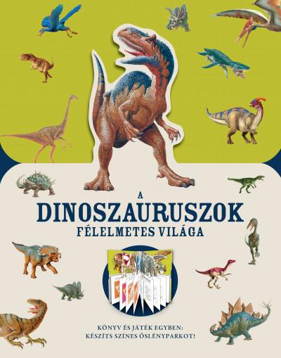 - A dinoszauruszok félelmetes világa