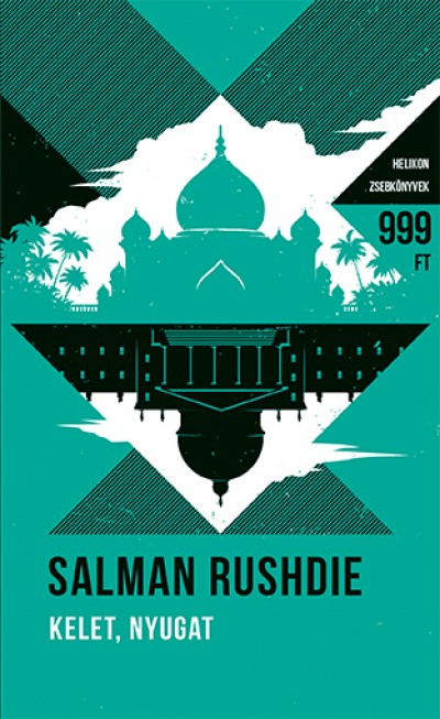 Salman Rushdie - Kelet, Nyugat - Helikon Zsebkönyvek 51.