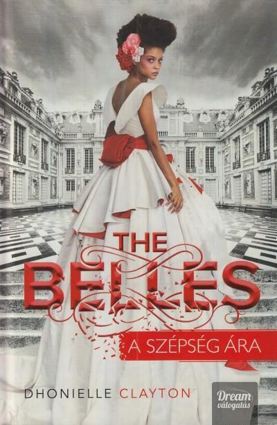 Dhonielle Clayton - The Belles - A szépség ára - kemény kötés