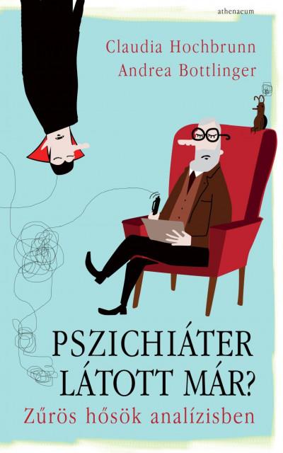 Andrea Bottlinger - Claudia Hochbrunn - Pszichiáter látott már?