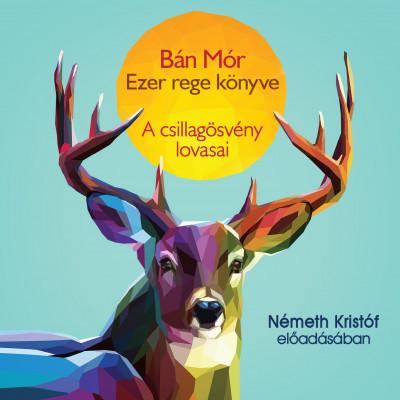 Bán Mór - Németh Kristóf - A csillagösvény lovasai - Hangoskönyv