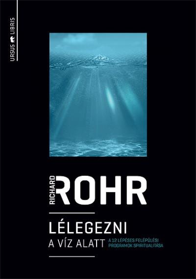 Richard Rohr - Lélegezni a víz alatt
