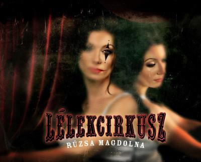 Rúzsa Magdolna - Lélekcirkusz - CD