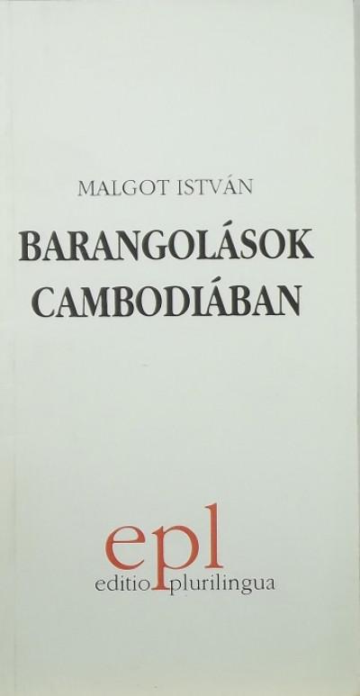 Malgot István - Barangolások Cambodiában