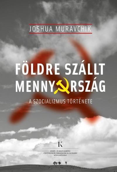 Joshua Muravchik - Földre szállt mennyország