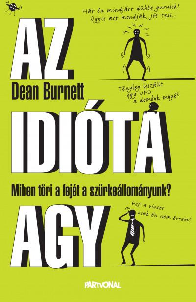 Dean Burnett - Az idióta agy