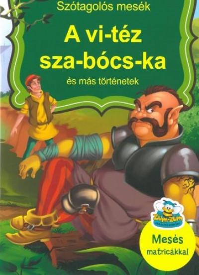 Csehné Miklósvári Magdolna - A vi-téz sza-bócs-ka és más történetek