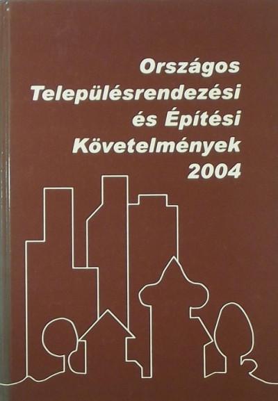 - Országos Településrendezési és Építési Követelmények 2004