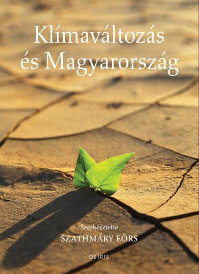 Szathmáry Eörs  (Szerk.) - Klímaváltozás és Magyarország