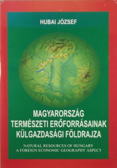 - Magyarország természeti erőforrásainak külgazdasági földrajza