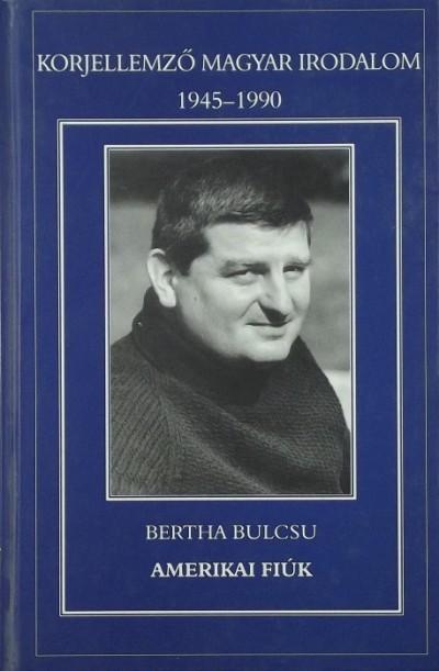 Bertha Bulcsu - Amerikai fiúk