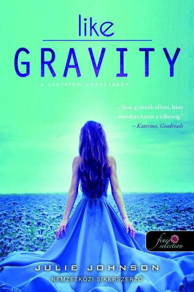 Julie Johnson - Like Gravity - A szerelem vonzásában