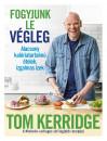 Tom Kerridge - Fogyjunk le végleg