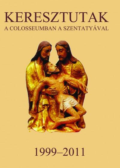 - Keresztutak a Colosseumban a Szentatyával