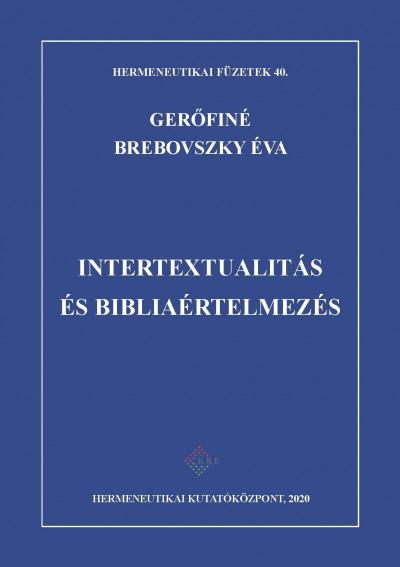 Gerőfiné Brebovszky Éva - Intertextualítás és Bibliaértelmezés