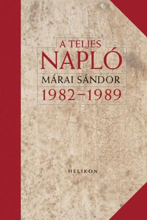 Márai Sándor - A teljes napló 1982-1989