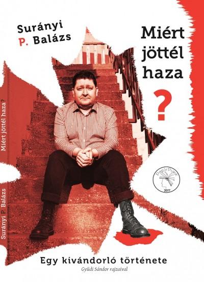 Surányi P. Balázs - Miért Jöttél Haza?