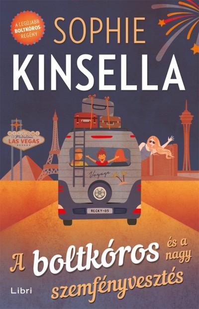 Sophie Kinsella - A boltkóros és a nagy szemfényvesztés
