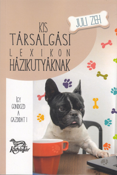Juli Zeh - Kis társalgási lexikon házikutyáknak