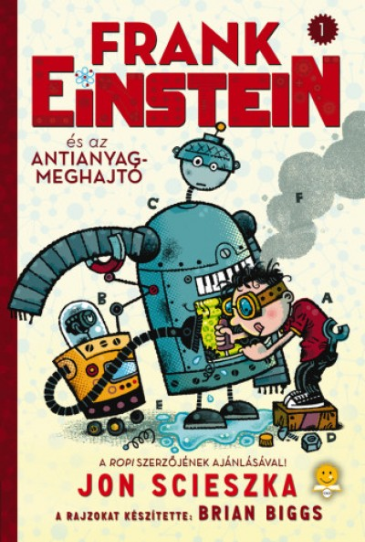 Jon Scieszka - Frank Einstein és az antianyag-meghajtó