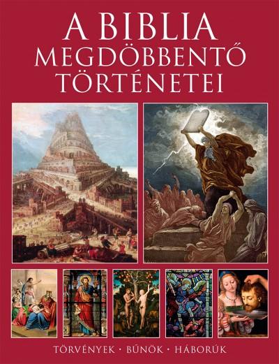 Michael Kerrigan - Darvasi Ferenc  (Szerk.) - A Biblia megdöbbentő történetei