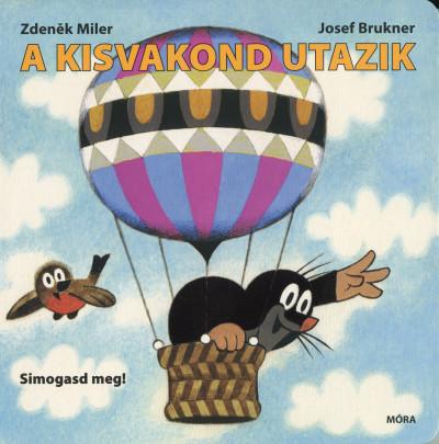 Josef Brukner - Zdenek Miler - A kisvakond utazik