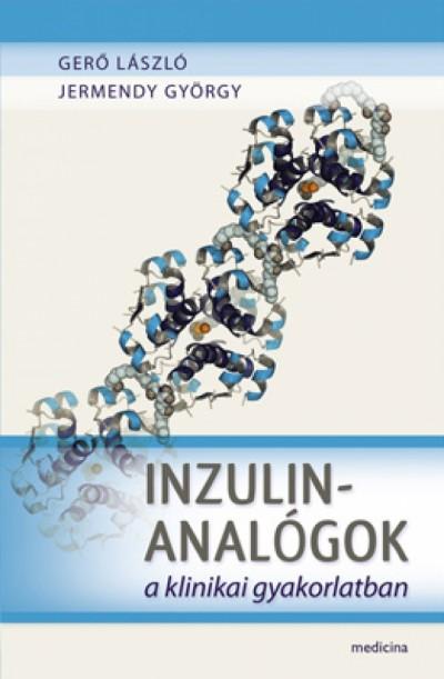 Gerő László - Dr. Jermendy György - Inzulinanalógok a klinikai gyakorlatban