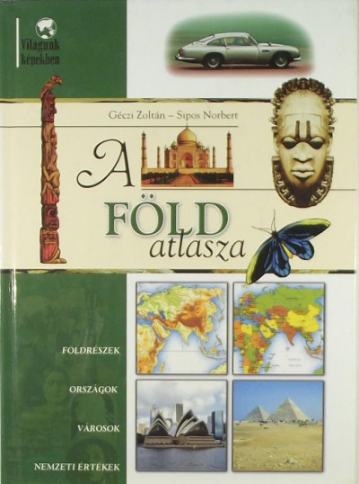 Géczi Zoltán - A Föld atlasza