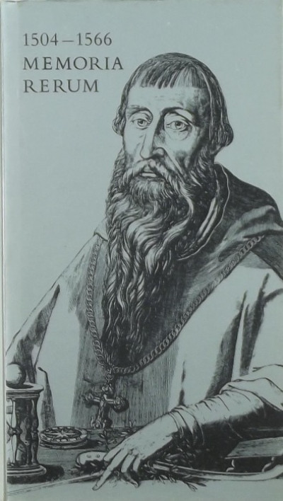Bessenyei József  (Szerk.) - 1504-1566 Memoria Rerum