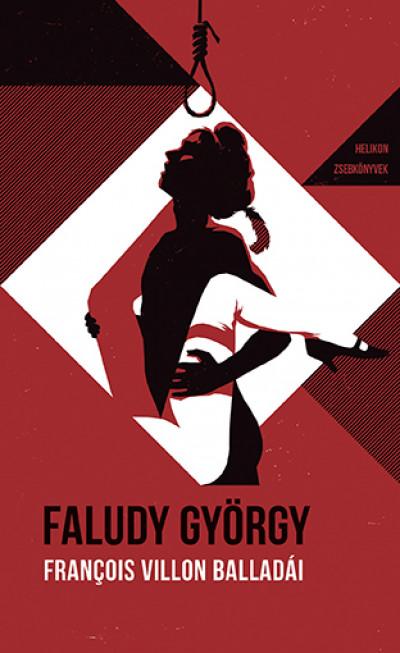 Faludy György - Francois Villon - François Villon balladái Faludy György átköltésében