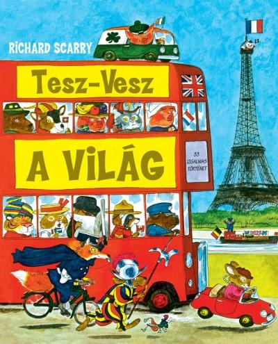 Richard Scarry - Tesz-Vesz - A világ