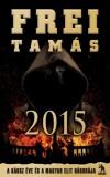 Frei Tam�s - 2015 - A k�osz �ve �s a politikai elit h�bor�ja