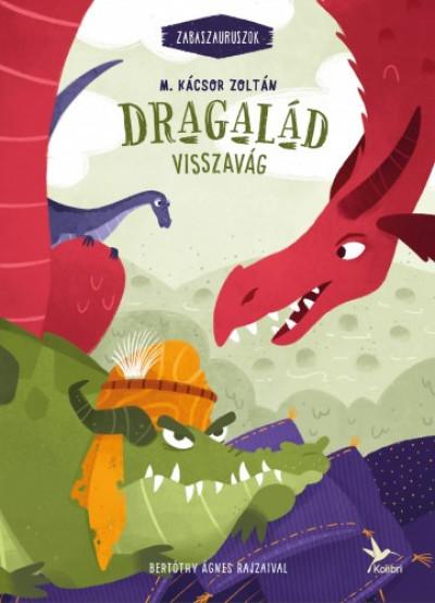 M. Kácsor Zoltán - Dragalád visszavág - Zabaszauruszok 4.