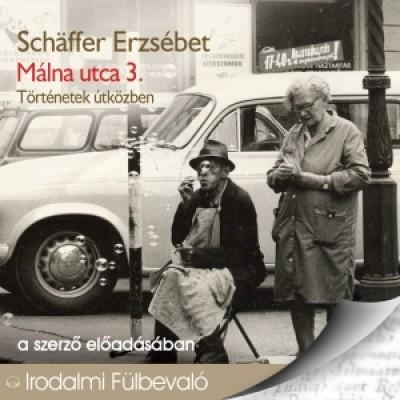 Schäffer Erzsébet - Schäffer Erzsébet - Málna utca 3. - Történetek útközben - HANGOSKÖNYV