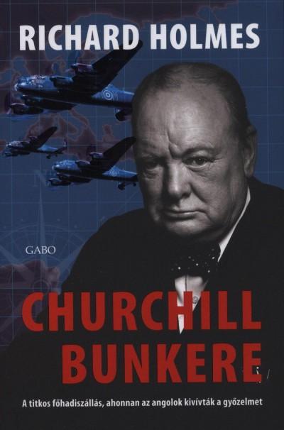 Richard Holmes - Churchill bunkere