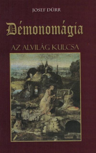 Josef Dürr - Démonomágia - Az alvilág kulcsa