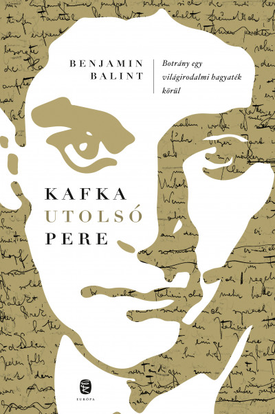 Benjamin Balint - Kafka utolsó pere